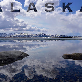 Alaska Poster by Jeff Sluder - Typography Captioned Photos ( alaska frozen lake, alaska 2018 )