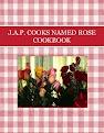 J.A.P.  COOKS NAMED ROSE COOKBOOK