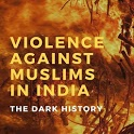 Violence Against Muslims in India~The Dark History icon