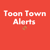 Toon Town Alerts Free