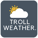 Troll Weather - Funny Weather forecast 1.4