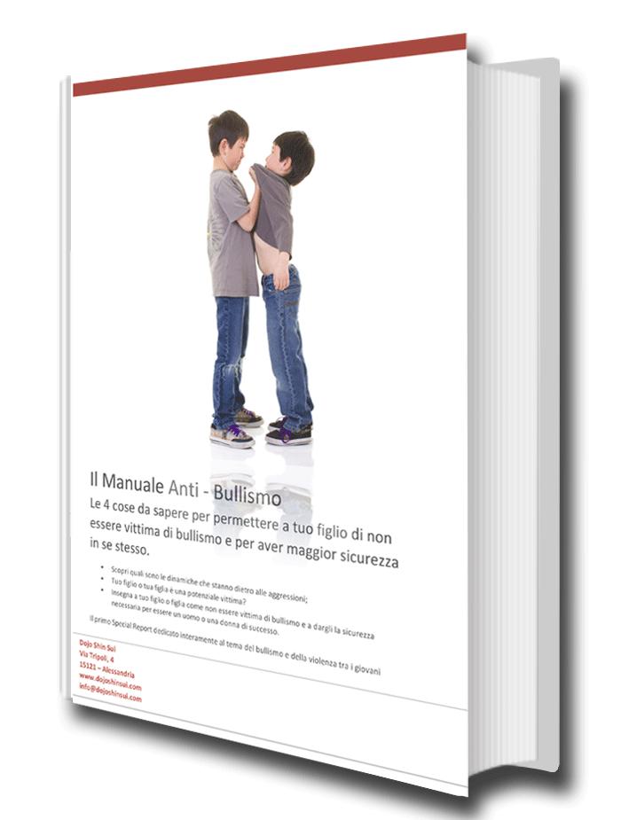 Il primo manuale in Italiano che ti spiegherà come insegnare a tuo ad evitare i bulli
