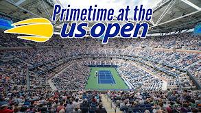 Primetime at the U.S. Open thumbnail