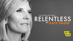 Relentless With Kate Snow thumbnail