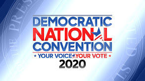 The Democratic National Convention -- Your Voice/Your Vote 2020 thumbnail