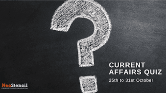 Current Affairs Quiz (25 – 31 October, 2017)
