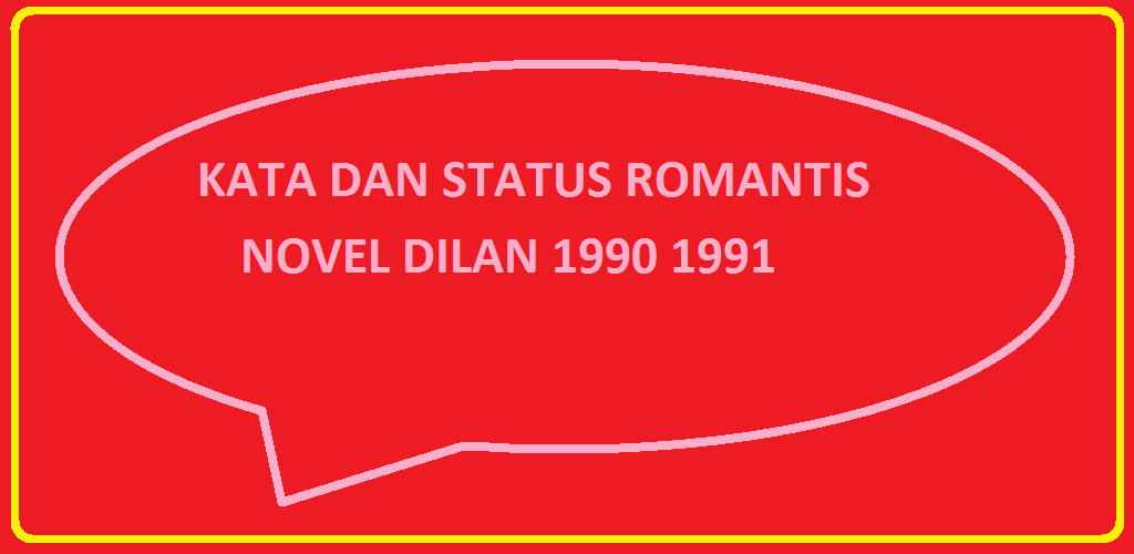 Download Status Romantis Novel Dilan Milea 1990 1991 Apk