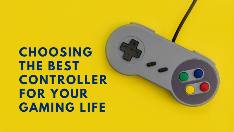 Choosing The Best Controller For Your Gaming Life