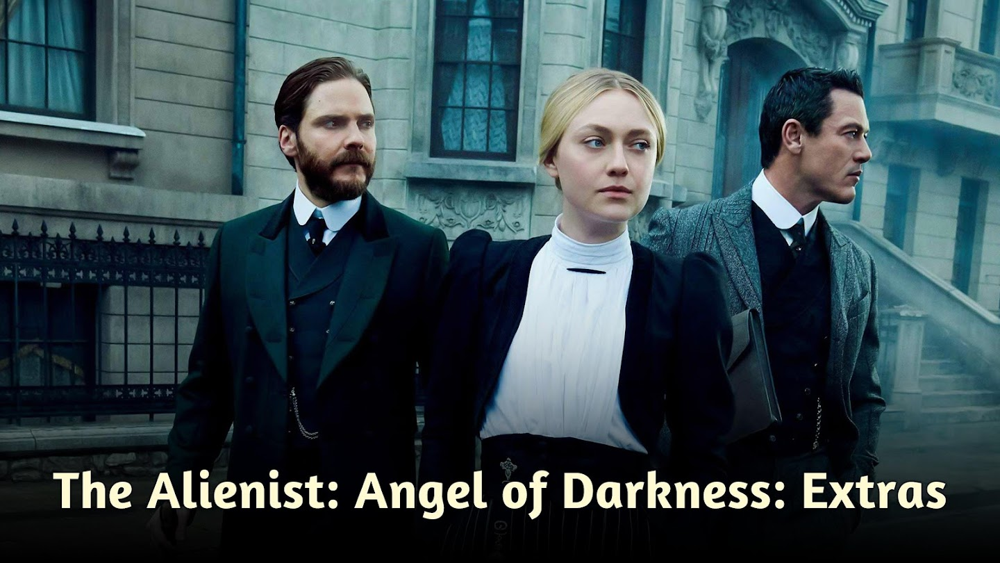The Alienist: Angel of Darkness: Extras
