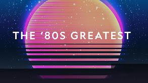 The 80's Greatest thumbnail