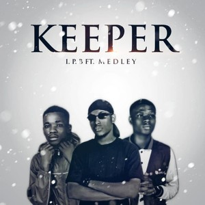 Keeper Ft. Medley Upload Your Music Free