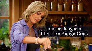 Annabel Langbein: The Free Range Cook thumbnail