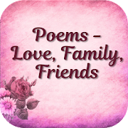 Poems For All Occasions - Love, Family && Friends