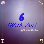 6 (With You)