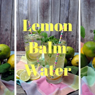 Lemon Balm Water