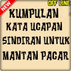 Download Kata Ucapan Sindiran Buat Mantan Pacar Apk App For
