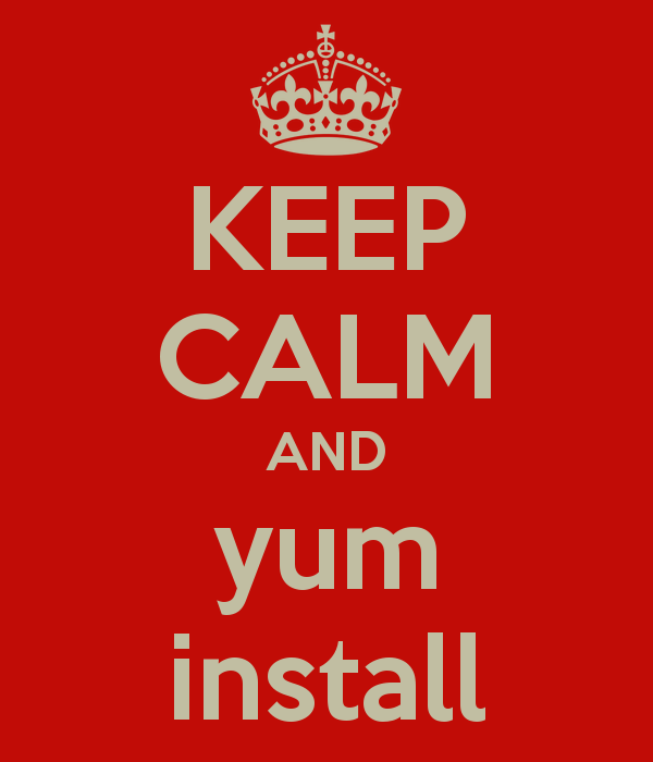 Keep Calm and yum install