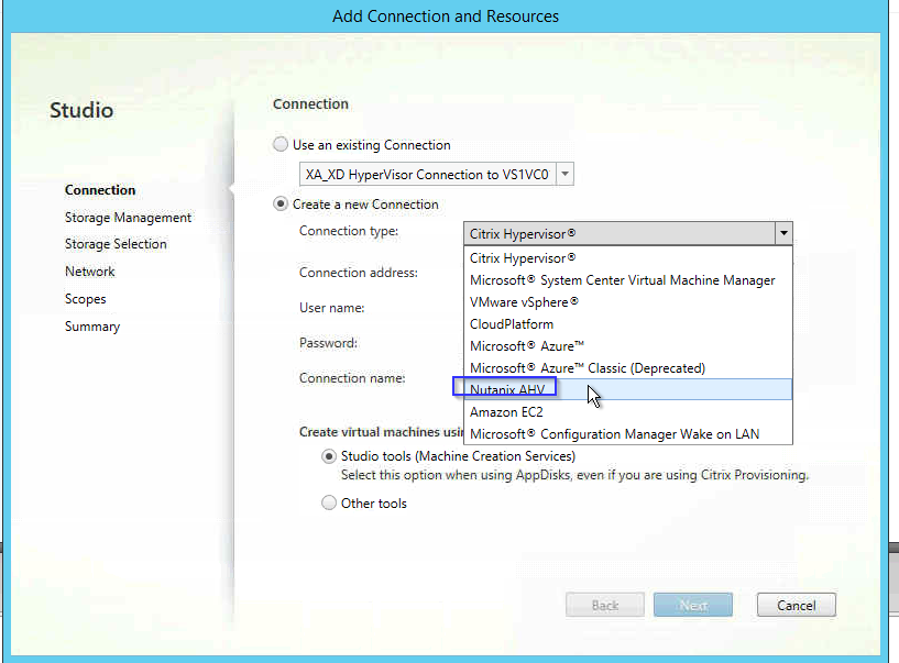 Machine generated alternative text: Add Connection and Resources  Connection  Studio  o  use an existing Connection  XA XO HyperVisor Connection to VSIVCO  Storage Management  Storage Selection  Network  Scopes  Summary  Microsoft' AzureN Classic (Deprecated)  • Create a new Connection  Connection type:  Connection address:  user name:  Connection name:  Citrix Hyper.'isor@  Citrix Hyper.'isorS  Microsoft' System Center Virtual Machine Manager  VMware Sphere S  CloudPIatform  Microsoft' AzureN  Amazon EC2  Create virtual machines usi Microsoft' Configuration Manager Wake on LAN  • Studio tools (Machine Creation Sewices)  Select this option When using AppDisks, even ifyou ere using Citrix Provisioning,  o  Other tools