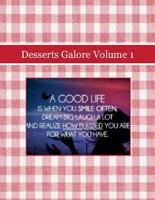 Desserts Galore Volume 1