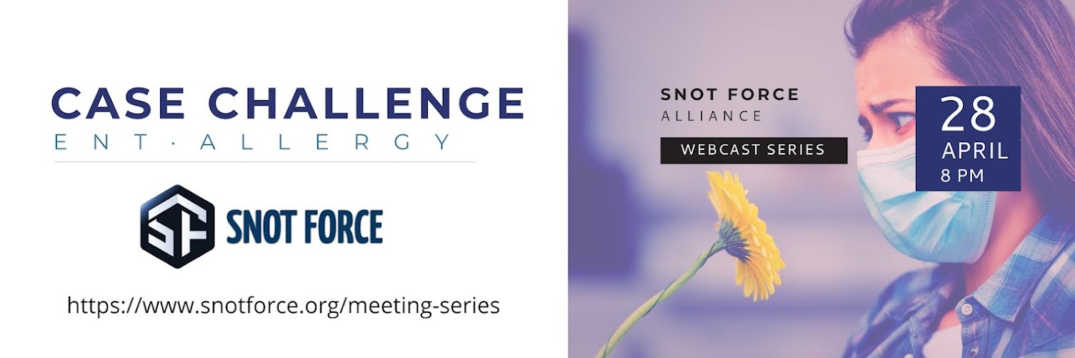 Snot Force Assemble! Webcast Series: Case Challenges in ENT and Allergy