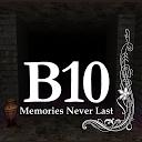 B10 Memories Never Last APK
