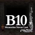 B10 Memories Never Last