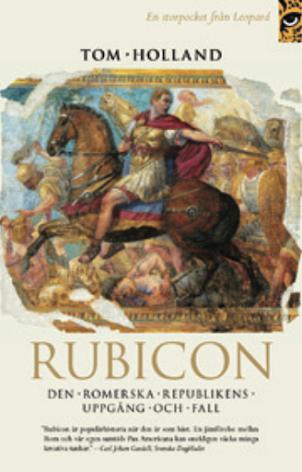 Rubicon: den romerska republikens uppgång och fall
