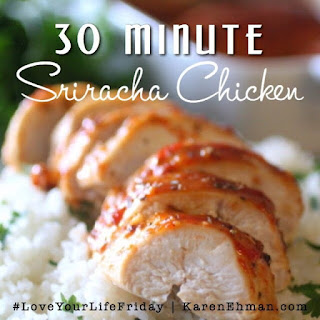30 Minute Sriracha Baked Chicken Breasts for #LoveYourLifeFriday.