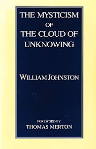THE MYSTICISM OF THE CLOUD OF UNKNOWING