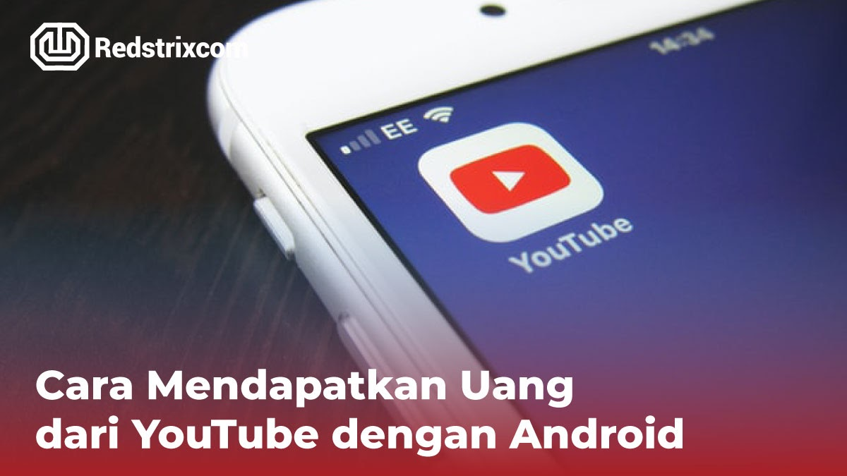 cara-mendapatkan-uang-dari-youtube-dengan-android