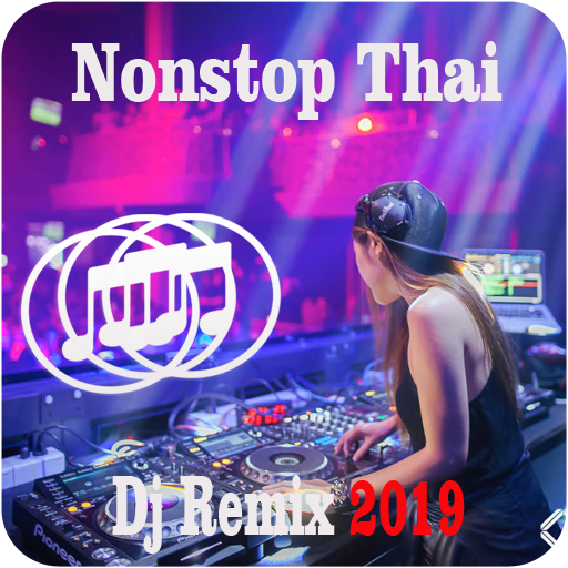 Nonstop Dj Thailand 2019 Android APK Download Free By Florentinus WD