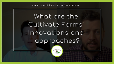 What are the Cultivate Farms' Innovation and new approaches?