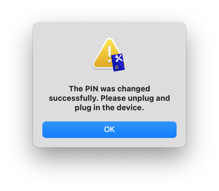 "An alert message reading ""The PIN was changed successfully. Please unplug and plug in the device."