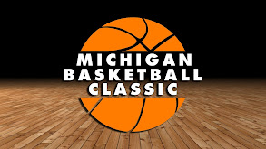 Michigan Basketball Classic thumbnail