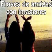 Frases de amigas con imagenes