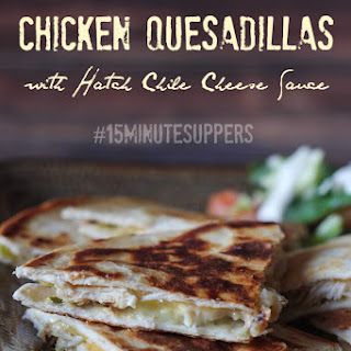 Chicken Quesadillas with Hatch Chile Cheese Sauce