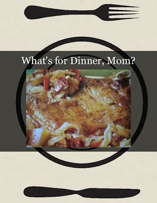 What's for Dinner, Mom?