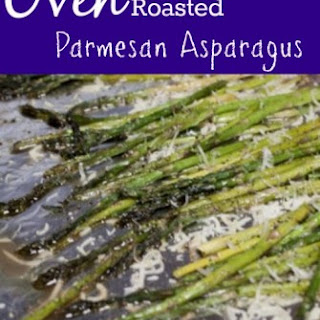 Oven Roasted Parmesan Asparagus.