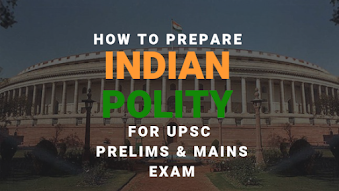How to Prepare Indian Polity for UPSC Prelims and Mains Exam