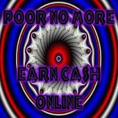 Poor No More Earn Cash Online