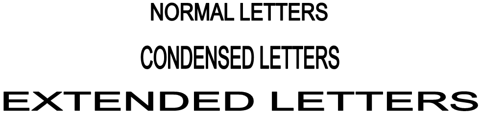 Normal, Condensed and Extended Letters