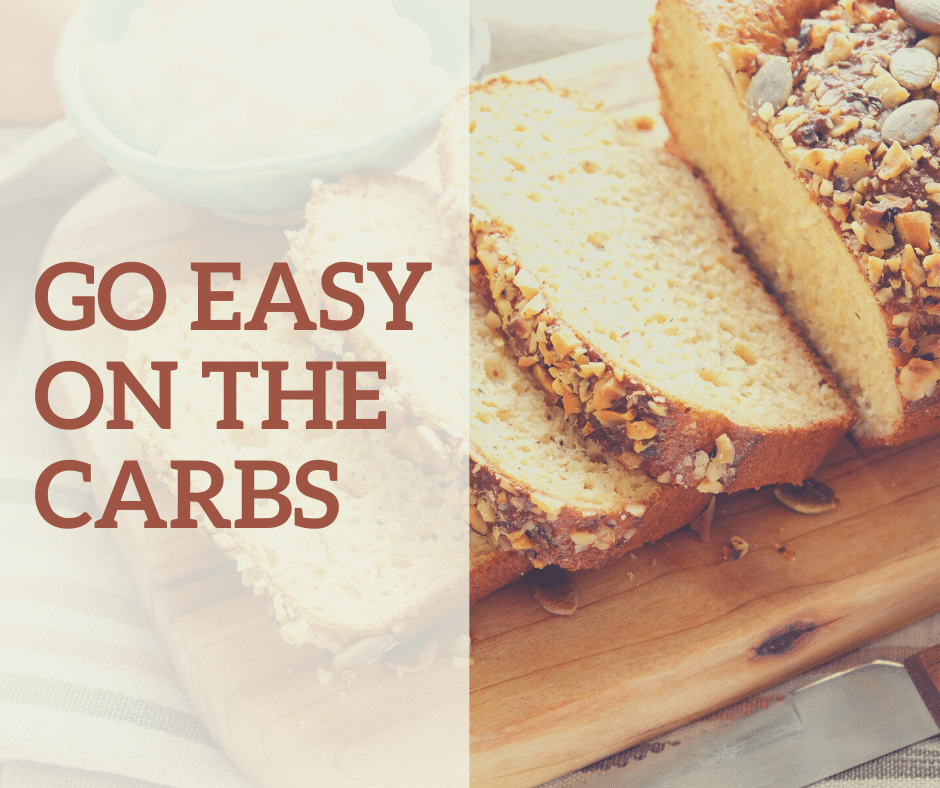 Go Easy on the carbs
