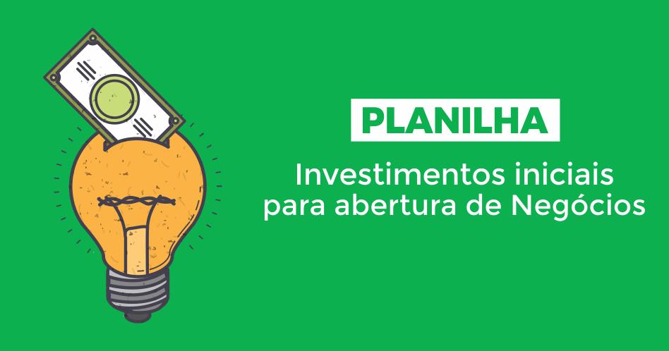 planilha de investimentos iniciais para abertura de um negócio