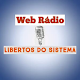 Rádio Libertos do Sistema APK