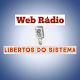 Download Rádio Libertos do Sistema For PC Windows and Mac