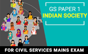 GS Paper 1 – Indian Society For Mains