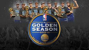 A Golden Season: 2015-16 Golden State Warriors thumbnail