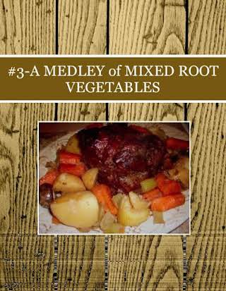 #3-A MEDLEY of MIXED ROOT VEGETABLES
