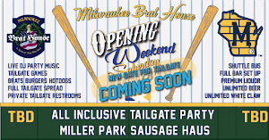 SATURDAY Opening Weekend Tailgate in the Sausage Haus Pavilion @ Miller Park