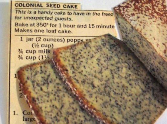 Colonial Seed Cake ..(a Poppy Seed Loaf Cake) Recipe